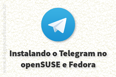 Telegram Desktop no openSUSE e Fedora