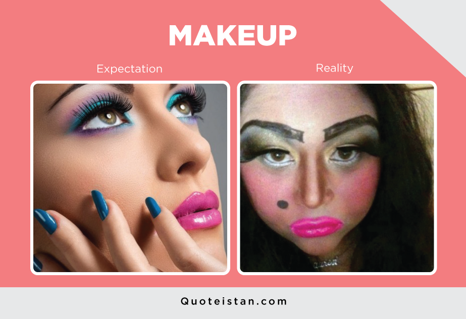 Expectation Vs Reality: MAKEUP