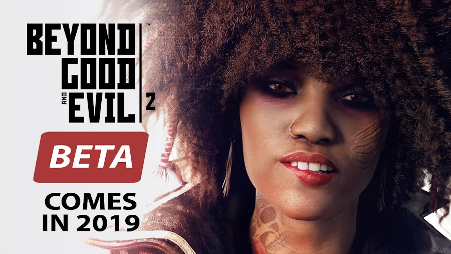 beyond good and evil 2 beta launch 2019