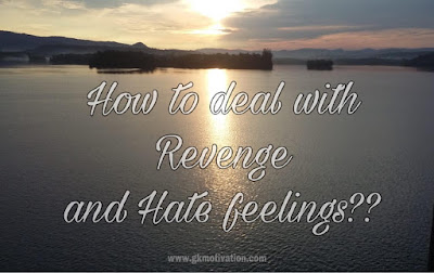 How-to-deal-with-revenge-and-hate-feelings, hatred, angry, anger, overcome-from-anger, overcome-from-angry-feelings.