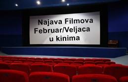 Najave Filmova za Februar/Veljača u  bioskopima/kinima