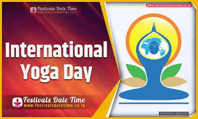 2025 International Yoga Day Date and Time, 2025 International Yoga Day Festival Schedule and Calendar