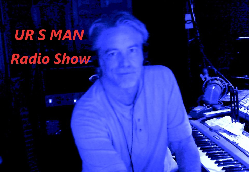 UR S MAN & Friends 24/7 Radio Show