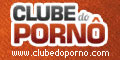 Clube do Porno - Videos Amadores, Caiu na Net, Porno Amador