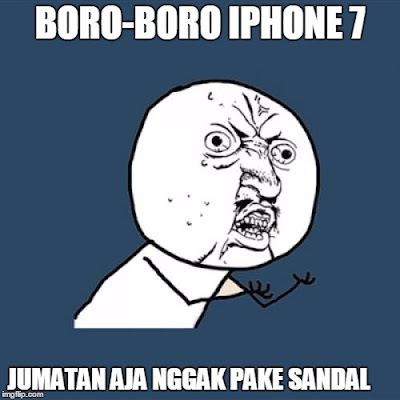 15 Meme 'Boro-Boro Beli iPhone 7' Ini Malah Bikin Nambah Nyesek Nggak Nyanggup Belinya