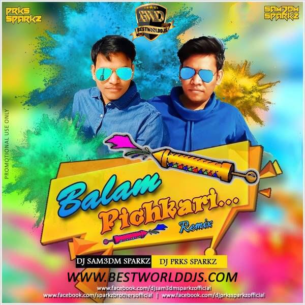 Balam Pichkari Remix DJ Sam3dm SparkZ DJ Prks SparkZ