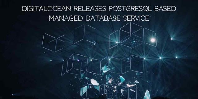 DigitalOcean Releases PostgreSQL based Managed Database Service
