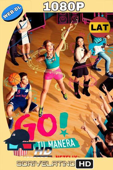 Go! Vive a tu Manera (2019) Temporada 1 WEBDL 1080p Latino MKV