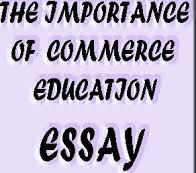 Importance of commerce education essay with outline