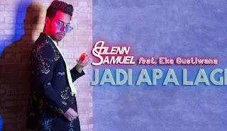 Lirik Lagu Jadi Apalagi - Glenn Samuel ft Eka Gustiwana