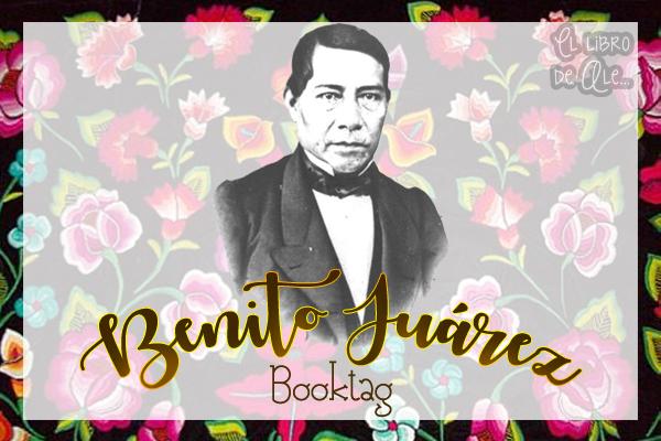 Benito Juárez | Book tag