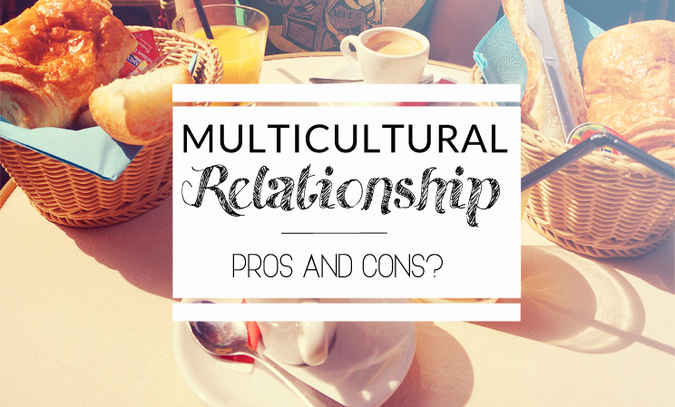 Multicultural Relationship: Pros and Cons?