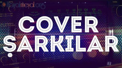 Türkçe Cover Şarkılar