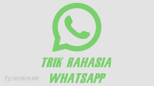 Trik Rahasia WhatsApp Terbaru