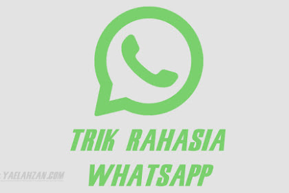 7 Trik Rahasia WhatsApp yang Mungkin Belum Kamu Ketahui