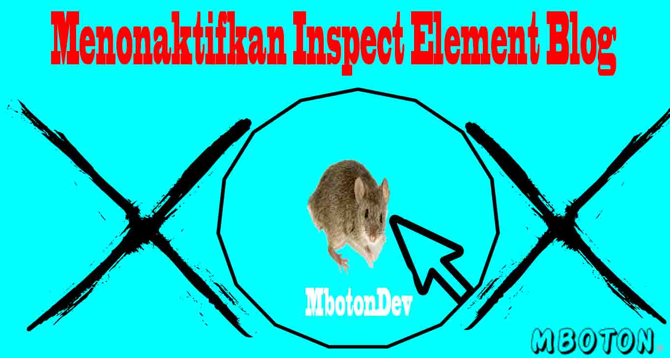 https://www.mboton.net/2019/03/menonaktifkan-inspect-element-blog.html