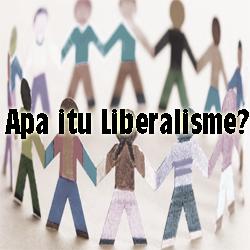 Pengertian Liberalisme dan Sejarahnya