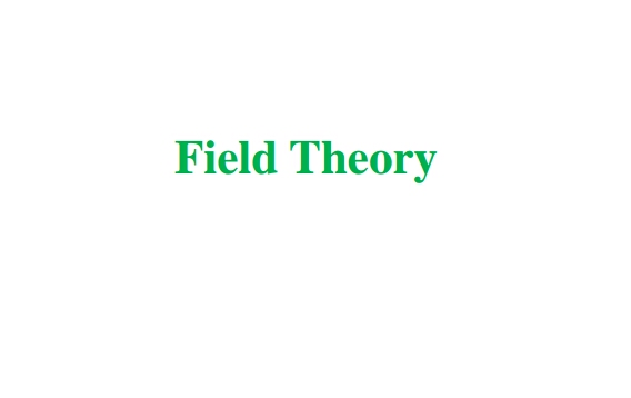 FIELD THEORY NOTE FOR CSIR NET
