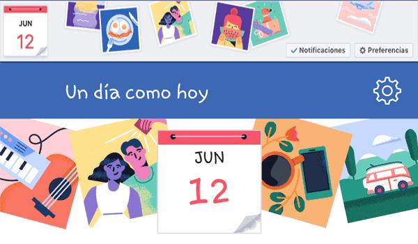 Un dia como hoy en Facebook la sección de Recuerdos