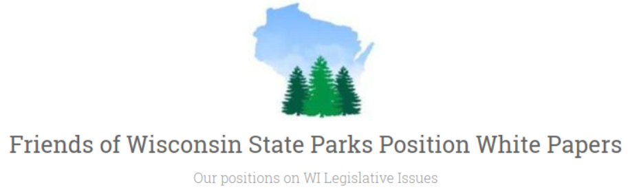 Friends of Wisconsin State Parks Position White Papers