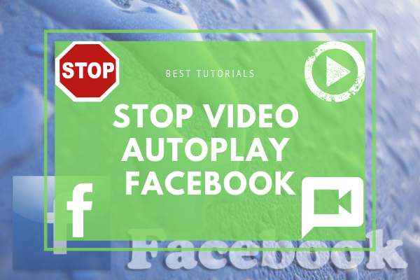 Disable Autoplay Facebook<br/>