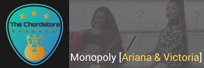 MONOPOLY Guitar Chords ACCURATE | Ariana Grande & Victoria Monet