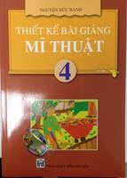 Thiết Kế Bài Giảng Mĩ Thuật 4 - Nguyễn Hữu Hạnh