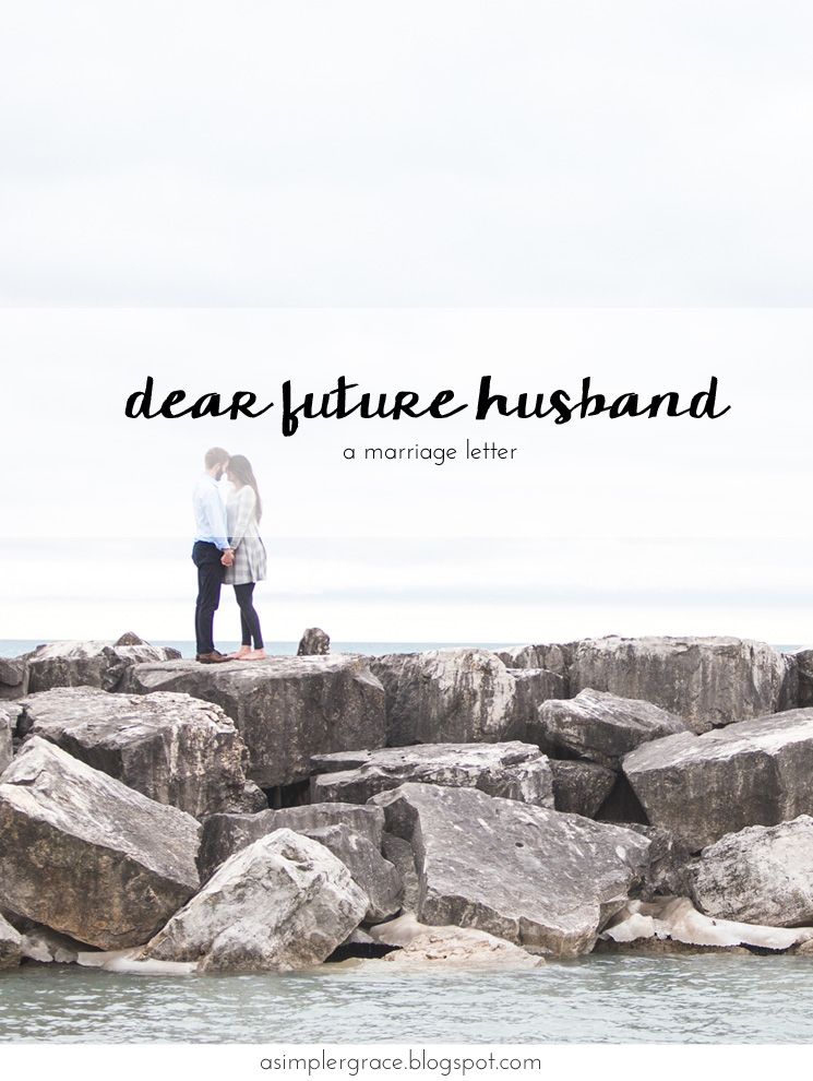 Dear Future Husband | A Marriage Letter - A Simpler Grace - Three promises to the man who steals my heart.