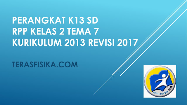RPP SD Kelas 2 Tema 7 Kurikulum 2013 Revisi 2017