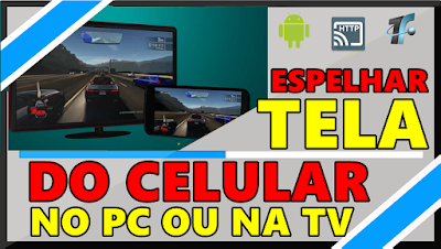 Como Espelhar Tela do Android na TV ou PC