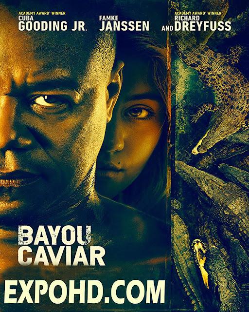 Bayou Caviar 2018 Full HD Download 1080p | BluRay 720p || Watch Now