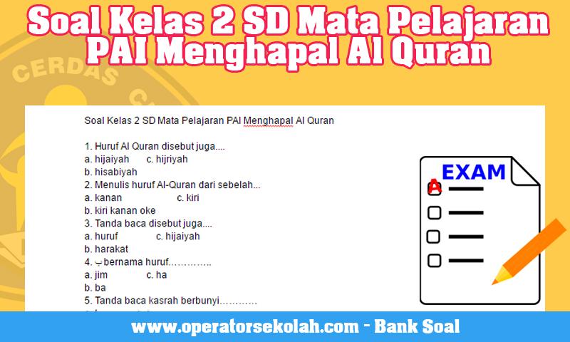 Soal Kelas 2 SD Mata Pelajaran PAI Menghapal Al Quran