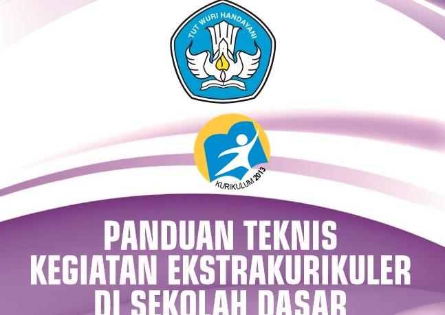 Panduan Teknis Ekstrakurikuler Kurikulum 2013 Pada Sekolah Dasar Kurikulum 2013 Revisi