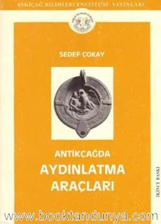 Sedef Çokay - Antikçağda Aydınlatma Araçları