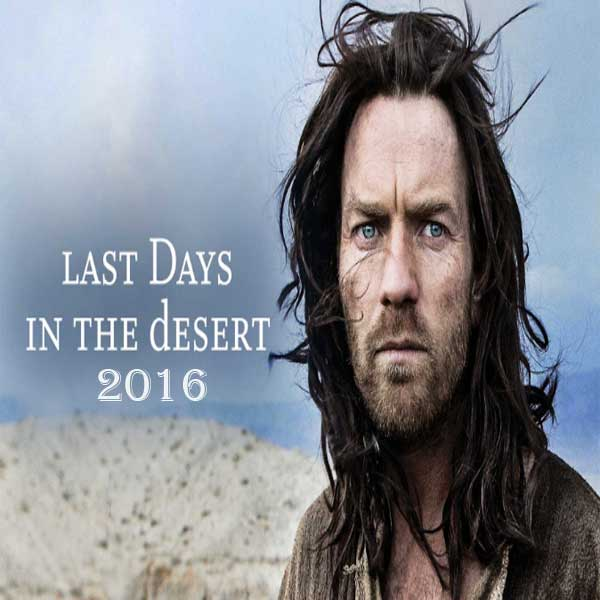 Last Days in the Desert, Film Last Days in the Desert, Last Days in the Desert Movie, Last Days in the Desert Synopsis, Last Days in the Desert Trailer, Last Days in the Desert Review, Download Poster Film Last Days in the Desert 2016