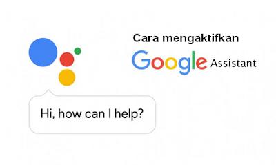 Cara mengaktifkan Google Assistant di ponsel Android
