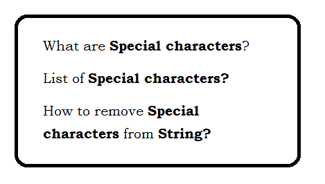 What are special characters? and how to remove special characters?