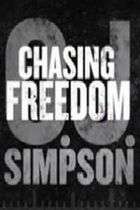 Watch O.J. Simpson Chasing Freedom Online Free in HD