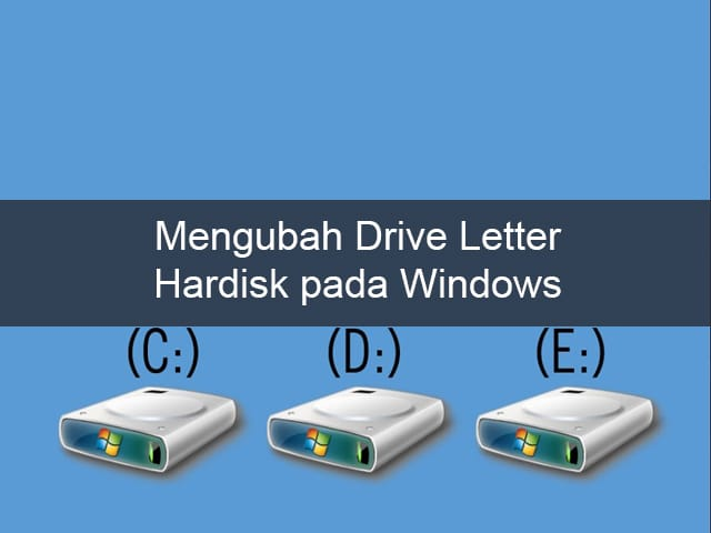 Cara Mengganti Huruf Partisi Hardisk pada Windows 1