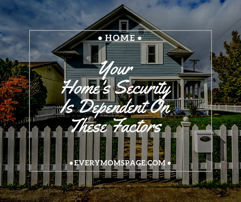 Your Home's Security Is Dependent On These Factors