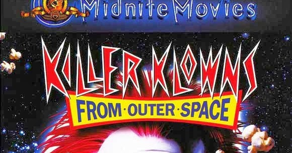 Movie review killer klowns from outer space 1988 for Who owns outer space