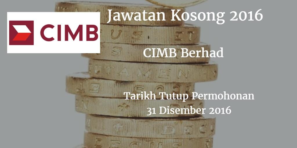 Jawatan Kosong CIMB Berhad 31 Disember 2016