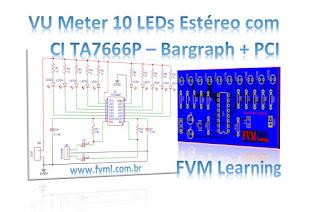 VU Meter 10 LEDs Estéreo com CI TA7666P - Bargraph + PCI