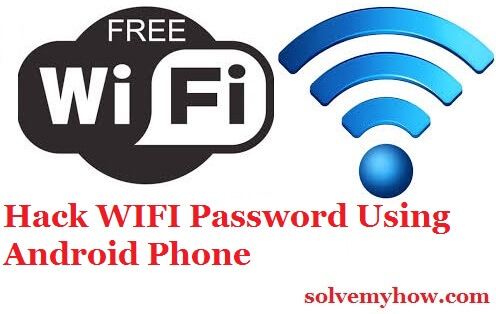 hack wifi password using android phone