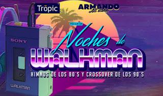 """FIESTA años 80 y 90 """"Noches de Walkman"""""""
