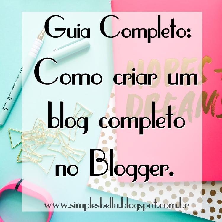 Como criar um blog grátis e completo no Blogger