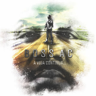 Boss AC - A Vida Continua... (Álbum)