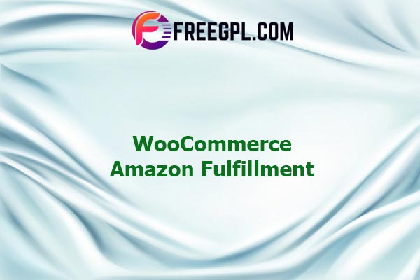WooCommerce Amazon Fulfillment Nulled Download Free