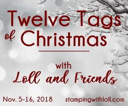 I love to play at Loll's Twelve Tags of Christmas Event