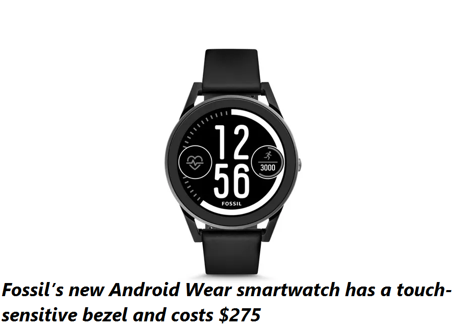 Fossil's new Android Wear smartwatch has a touch-sensitive bezel and costs $275